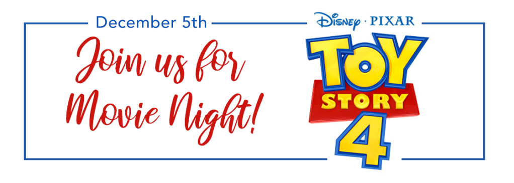 San serif text saying December 5th in blue. Join us for Movie Night in red script text. Toy Story 4 movie logo to the right.